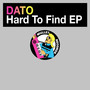 dato – Hard To Find EP