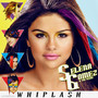 Selena Gomez & The Scene – Whiplash