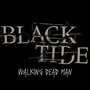 Black Tide – Walking Dead Man