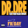 Dr. Dre – Keep Their Heads Ringin'