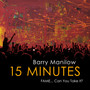 Barry Manilow – 15 Minutes