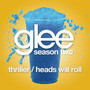 Glee Cast &ndash; Thriller / Heads Will Roll