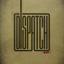 Dispatch – Dispatch - EP
