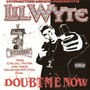 Lil Wyte – Doubt Me Now