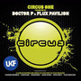 Flux Pavilion – Circus One (Presented By Doctor P and Flux Pavilion)