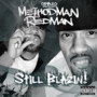 Method Man & Redman – OPAZO presents: Still Blazin!