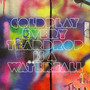 Coldplay Every Teardrop Is A Waterfall