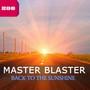 Master Blaster – Back To The Sunshine