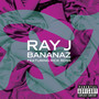 Ray J – Bananaz