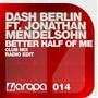Dash Berlin Feat Jonathan Mendelsohn – Better Half Of Me