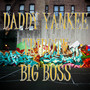 Big Boss – Daddy Yankee's Tribute