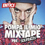 Entics – Pompa Il Mio Mixtape (Pre-Soundboy)