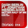 Dash Berlin feat. Jonathan Mendelsohn – Better Half Of Me