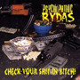 Psychopathic Rydas – Check Your Shit In Bitch!