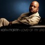 Keith Martin &ndash; Love of My Life