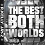 Jay-Z & R. Kelly – Best of Both Worlds
