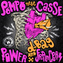Power Francers and D-Bag – Pompo Nelle Casse