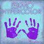 Eskmo – Hypercolor EP