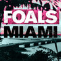 Foals &ndash; Miami
