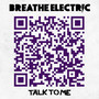 Breathe Electric – Talk to Me - Single