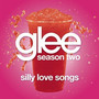 Glee Cast Silly Love Songs
