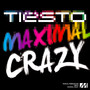 tiesto &ndash; Maximal Crazy