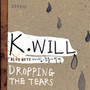 K.Will – Dropping The Tears