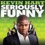 Kevin Hart Seriously Funny