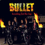 Bullet – Heading for the top