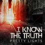Pretty Lights – I Know The Truth