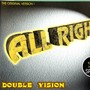 Double Vision – All Right