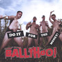 Ballyhoo! – Do It for the Money!