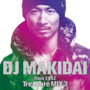 DJ MAKIDAI – DJ MAKIDAI from EXILE Treasure MIX3