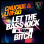 Dj Chuckie – Let The Bass Kick In Miami Bitch