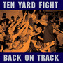 Ten Yard Fight – Back On Track