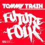Tommy Trash Future Folk