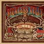 Reckless Kelly – Good Luck And True Love