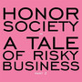 Honor Society – A Tale Of Risky Business Part 2
