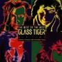 Glass Tiger – The Best of Glass Tiger: Air Time