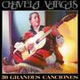 Chavela Vargas – 30 Grandes Canciones