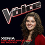 Xenia – The Man Who Can't Be Moved (The Voice Performance) - Single