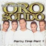 Oro Solido – Party Time Part 1