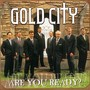 gold city – Are You Ready?
