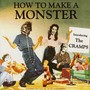 The Cramps – How to Make a Monster Disc 1