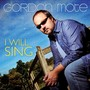 Gordon Mote – I Will Sing