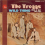 Trogs – Wild Thing