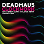 DeadMau5 – Clockwork