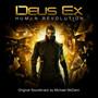 Michael McCann – Deus Ex: Human Revolution (Original Soundtrack)