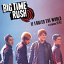 Big Time Rush – If I Ruled the World (feat. Iyaz) - Single