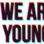 fun. We Are Young
